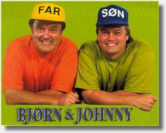 Bjørn og Johnny er også Far og søn. De spiller i h.h.v. Bjørn & Okay og Kandis